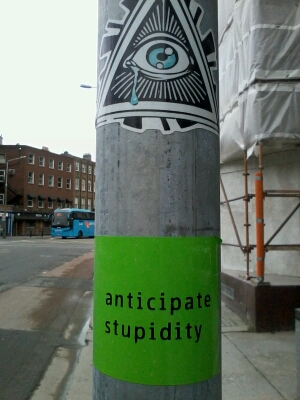 Anticipate Stupidity